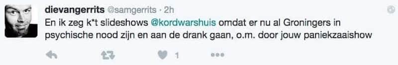 Tweet met tekst: En ik zeg k*t slideshows @kordwarshuis omdat er nu al Groningers in psychologische nood zijn en aan de drank gaan, o.m. door jouw paniekzaaishow